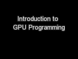 Introduction to GPU Programming