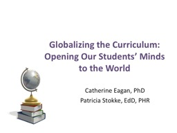 Globalizing the Curriculum: Opening Our Students' Minds to the World