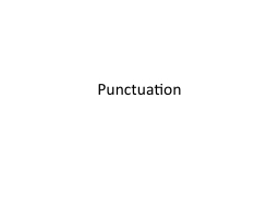 Punctuation End Marks  A statement is followed by a period.