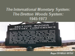 1 The International Monetary System: The Bretton Woods System: