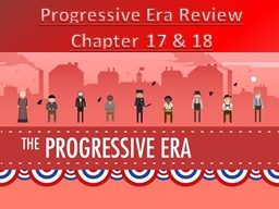Progressive Era Review Chapter 17 & 18