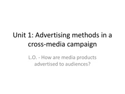 Unit 1: Advertising methods in a cross-media campaign