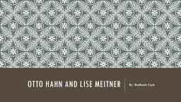 Otto Hahn and Lise Meitner
