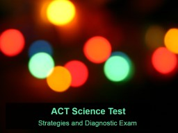 ACT Science Test Strategies and Diagnostic Exam