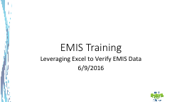 EMIS Training Leveraging Excel to Verify EMIS Data