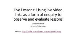 Live Lessons: Using live video links as a form of enquiry to observe and evaluate