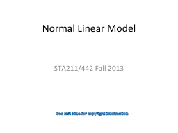 Normal Linear Model STA211/442 Fall
