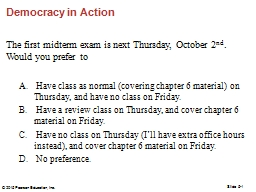 Democracy in Action The first midterm exam is next Thursday, October 2