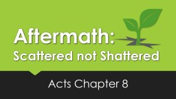 Aftermath: Scattered not Shattered
