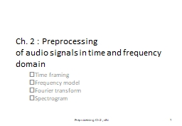 Ch. 2  : Preprocessing  of audio signals in time and frequency domain