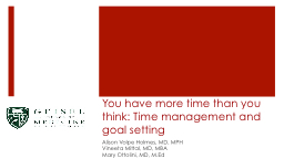 You have more time than you think: Time management and goal setting