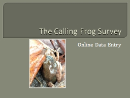 The Calling Frog Survey Online Data Entry
