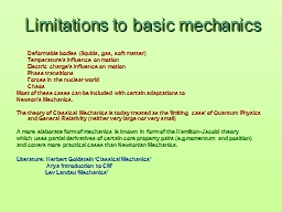 Limitations to  basic  mechanics