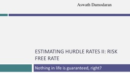 ESTIMATING HURDLE RATES II: RISK FREE RATE