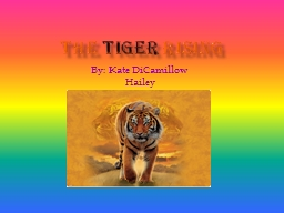 The   Tiger   Rising By: Kate DiCamillow PowerPoint PPT Presentation