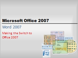 Word 2007 Making the Switch to Office 2007