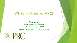 What is New at PRC? Presented by