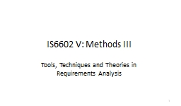 IS6602 V: Methods III Tools, Techniques and Theories in Requirements Analysis