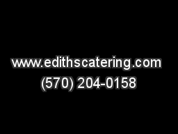 www.edithscatering.com (570) 204-0158