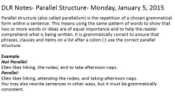 DLR Notes- Parallel Structure- Monday, January 5, 2015
