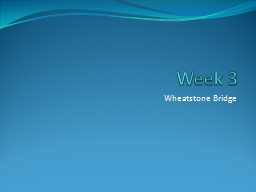 Week 3 Wheatstone Bridge