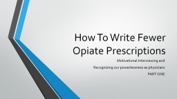 How To Write Fewer Opiate Prescriptions