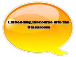 Embedding  Discourse into the Classroom