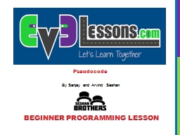 Pseudocode BEGINNER PROGRAMMING LESSON