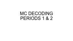 MC DECODING PERIODS 1 & 2