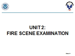 UNIT 2: FIRE SCENE EXAMINATION