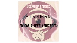 A-Level Media EDUCAS   A-Level (2017 spec)
