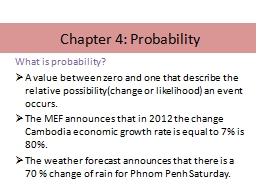 Chapter 4: Probability What is probability?