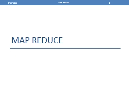 Map reduce 5/24/2011 Map Reduce PowerPoint PPT Presentation