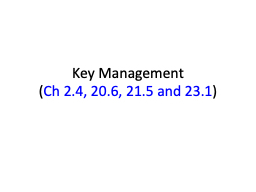Key Management ( Ch  2.4, 20.6, 21.5 and 23.1