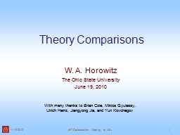 Theory Comparisons W. A. Horowitz