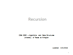 Recursion CSE  2320 – Algorithms and Data Structures