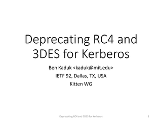 Deprecating RC and DES for Kerberos Ben Kaduk IETF  Da