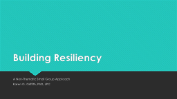 Building Resiliency A Non-Thematic Small Group Approach