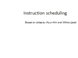 Instruction scheduling Based on slides by