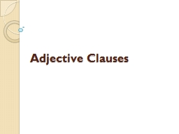 Adjective Clauses Adjective Clauses