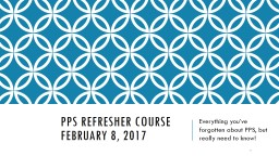 PPS rEFRESHER course	 February 8, 2017