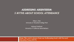 Addressing absenteeism Note: This work is drawn from our forthcoming book with Harvard Education Pr
