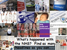What's happened with the NHS?  Find as many headlines as you can…….