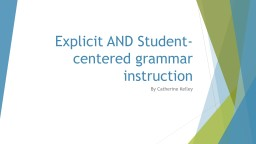 Explicit AND Student-centered grammar instruction