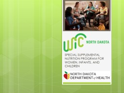 SPECIAL SUPPLEMENTAL NUTRITION PROGRAM FOR WOMEN, INFANTS, AND CHILDREN