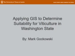 Applying GIS to Determine Suitability for Viticulture in Washington State PowerPoint PPT Presentation