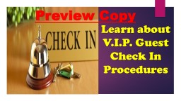 Learn about V.I.P . Guest Check In Procedures