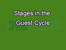 Stages in the Guest Cycle