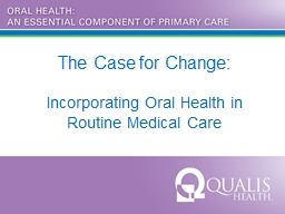 The Case for Change:  Incorporating Oral Health in
