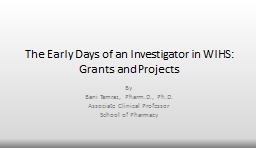 The Early Days of an Investigator in WIHS: Grants and Projects